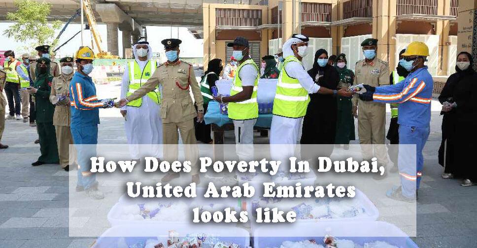 How does poverty in Dubai, United Arab Emirates, looks like